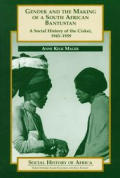 Gender & the Making of a South African Bantustan A Social History of the Ciskei 1945 1959