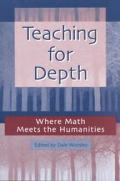 Teaching for Depth Where Math Meets the Humanities