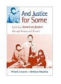And Justice for Some: Exploring American Justice Through Drama and Theatre