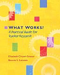 What Works A Practical Guide for Teacher Research