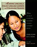 Academic Language for English Language Learners & Struggling Readers How to Help Students Succeed Across Content Areas
