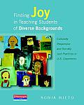 Finding Joy in Teaching Students of Diverse Backgrounds Culturally Responsive & Socially Just Practices in U S Classrooms