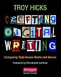 Crafting Digital Writing Composing Texts Across Media & Genres