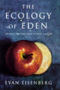 Ecology Of Eden Humans Nature & Human Na