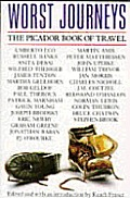 Worst Journeys The Picador Book Of Travel