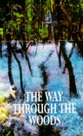 Way Through The Woods Uk Edition