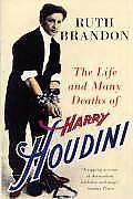 Life & Many Deaths Of Harry Houdini