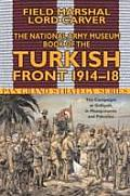 The National Army Museum Book of the Turkish Front