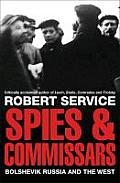 Spies & Commissars Bolshevik Russia & the West