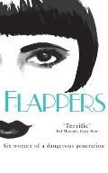 Flappers Six Women of a Dangerous Generation