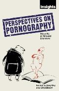 Perspectives on Pornography: Sexuality in Film and Literature