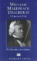 William Makepeace Thackeray: A Literary Life