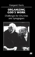 Organizing God's Work: Challenges for Churches and Synagogues