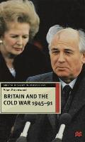 Britain and the Cold War, 1945-91