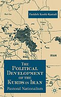 The Political Development of the Kurds in Iran: Pastoral Nationalism