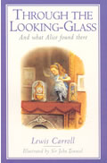 Through The Looking Glass & What Alice Found There