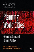 Planning World Cities Globalization & Urban Politics