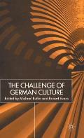 The Challenge of German Culture: Essays Presented to Wilfried Van Der Will