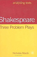 Shakespeare: Three Problem Plays
