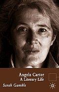 Angela Carter: A Literary Life
