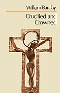 Crucified & Crowned