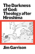 The Darkness of God: Theology After Hiroshima