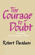 Courage To Doubt Exploring An Old Testam