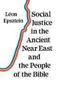 Social Justice in the Ancient Near East and the People of the Bible