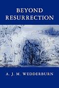 Beyond Resurrection