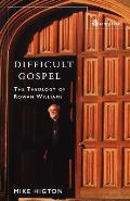 Difficult Gospel: the Theology of Rowan Williams (Uk Edition)