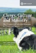Clergy, Culture and Ministry: The Dynamics of Roles and Relations in Church and Society