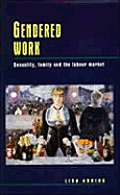 Gendered Work: Sexuality, Family & the Labour Market