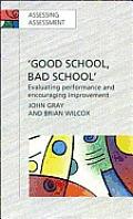 Good School, Bad School: Evaluating Performance & Encouraging Improvement