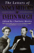 Letters Of Nancy Mitford & Evelyn Waugh