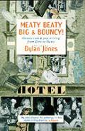 Meaty Beaty Big & Bouncy Classic Rock & Pop Writing from Elvis To Oasis