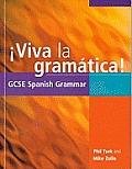 Viva La Gramatica!: Gcse Spanish Grammar