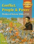 Conflict, People and Power: Medieval Britain, 1066-1500