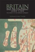 Britain and the Continent 1000-1300: The Impact of the Norman Conquest