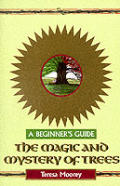 Magic & Mystery Of Trees A Beginners Guide