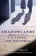 Shadowlands The True Story of C S Lewis & Joy Davidman