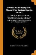 Portrait and Biographical Album of Jo Daviess County, Illinois: Containing Full Page Portraits and Biographical Sketches of Prominent and Representati