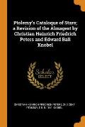 Ptolemy's Cataloque of Stars; A Revision of the Almagest by Christian Heinrich Friedrich Peters and Edward Ball Knobel