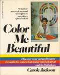 Color Me Beautiful Discover Your Natural Beauty Through the Colors That Make You Look Great & Feel Fabulous