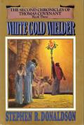White Gold Wielder: The Second Chronicles of Thomas Covenant the Unbeliever 3