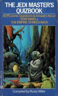The Jedi Master's Quizbook: 425 Cosmic Questions And Answers About Star Wars And The Empire Strikes Back