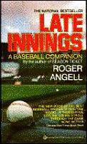 Late Innings A Baseball Companion