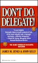 Don't Do, Delegate!