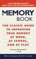 Memory Book The Classic Guide to Improving Your Memory at Work at School & at Play