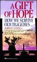 Gift Of Hope How We Survive Our Tragedie