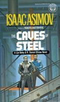 The Caves Of Steel: A Lije Bailey & R. Daneel Olivaw Novel: Elijah Bailey & R. Daneel Olivaw 1